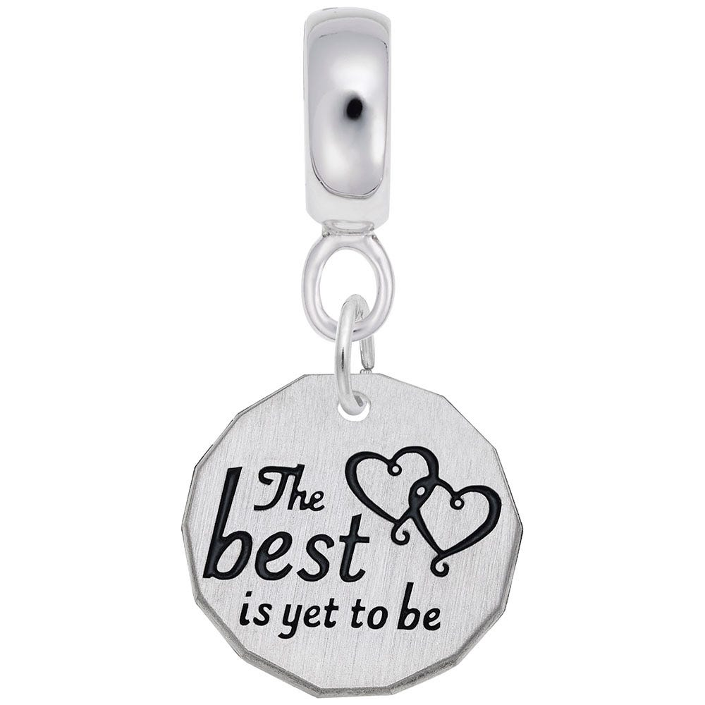 The Best is Yet To Be Charm in Sterling Silver
