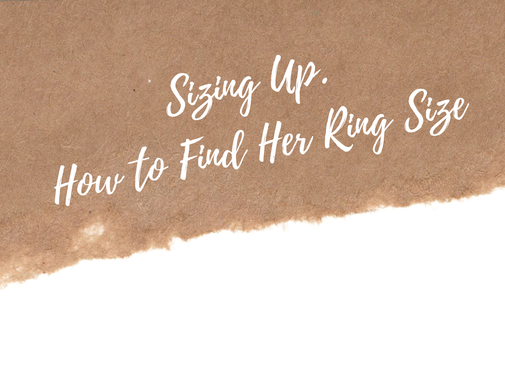 Sizing Up: How to Find Her Ring Size