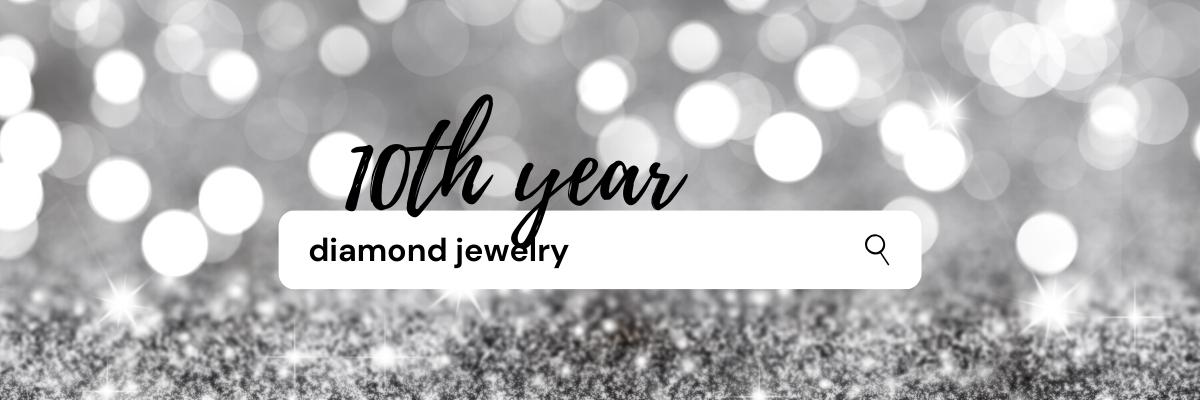 10 Year Anniversary Jewelry: Diamond