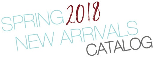 Spring 2018 New Arrivals Catalog