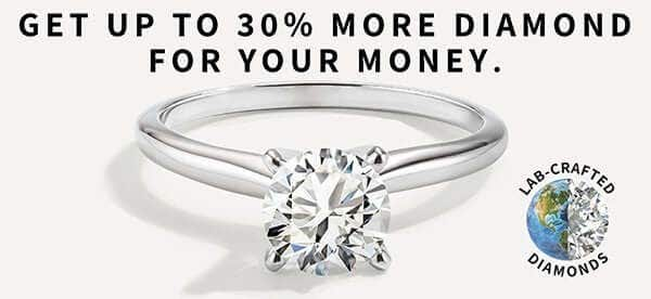 Get up to 30% more diamond for your money